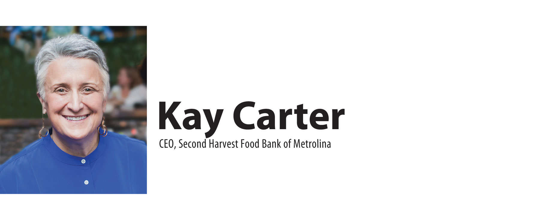 Kay Carter - CEO, Second Harvest Food Bank of Metrolina
